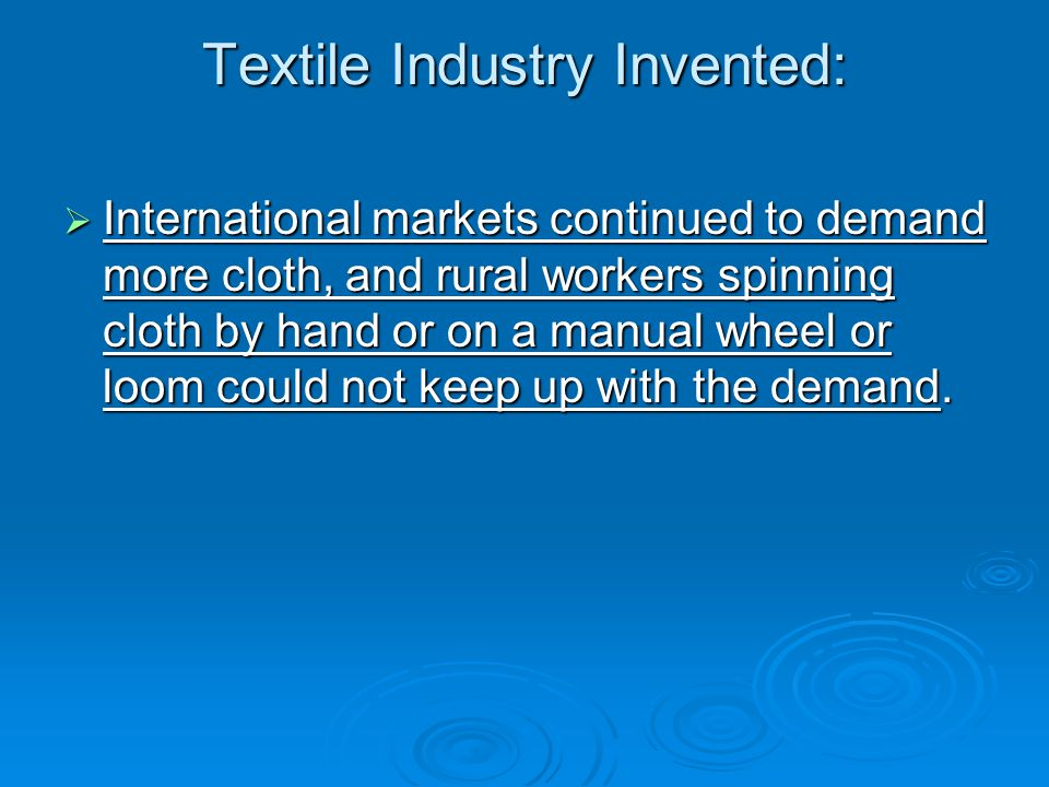 Textile Industry Invented: