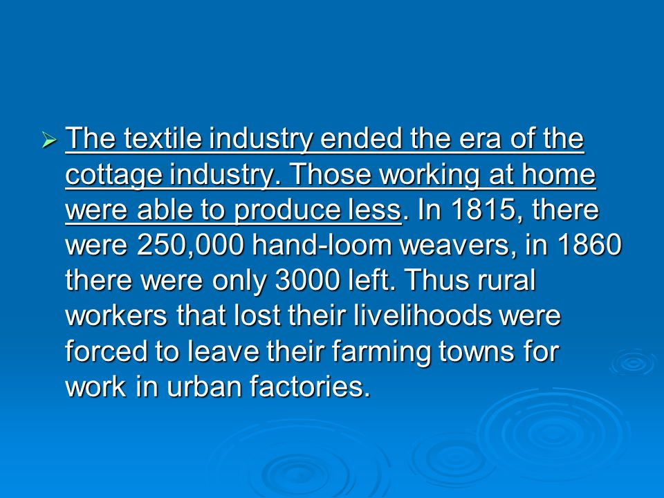 The textile industry ended the era of the cottage industry