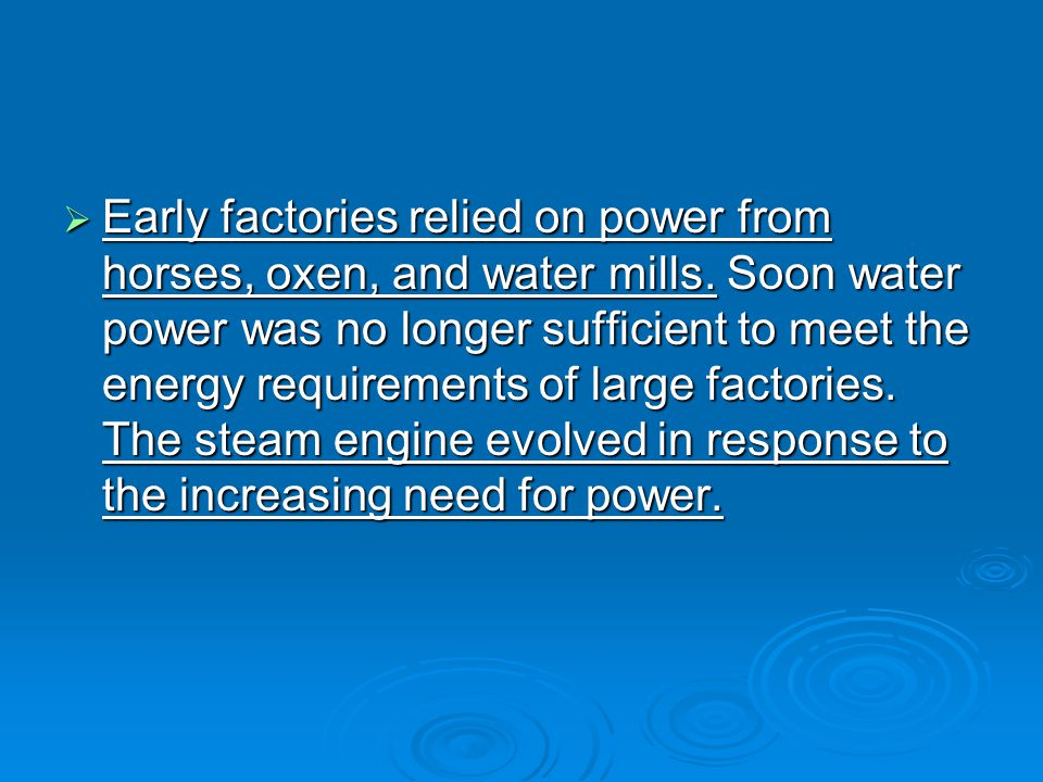 Early factories relied on power from horses, oxen, and water mills