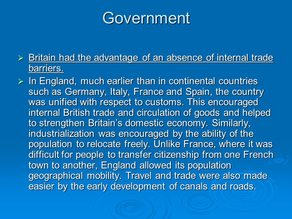 Government Britain had the advantage of an absence of internal trade barriers.