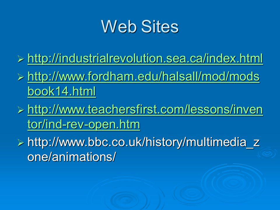 Web Sites http://industrialrevolution.sea.ca/index.html