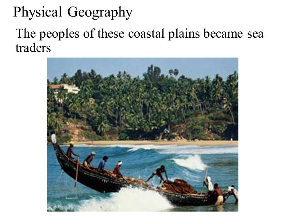 The peoples of these coastal plains became sea traders