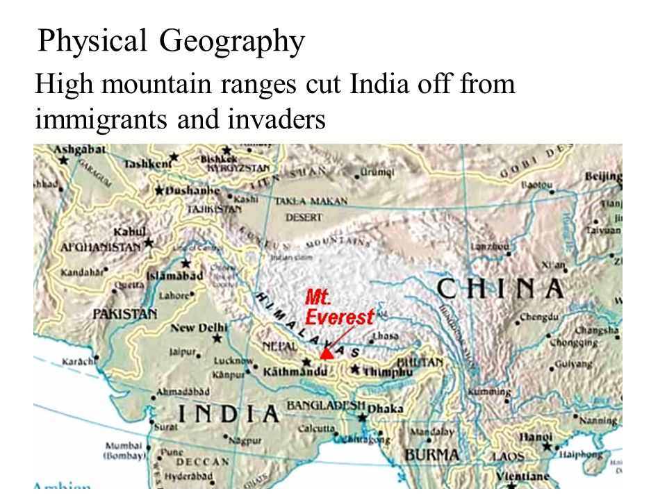 High mountain ranges cut India off from immigrants and invaders