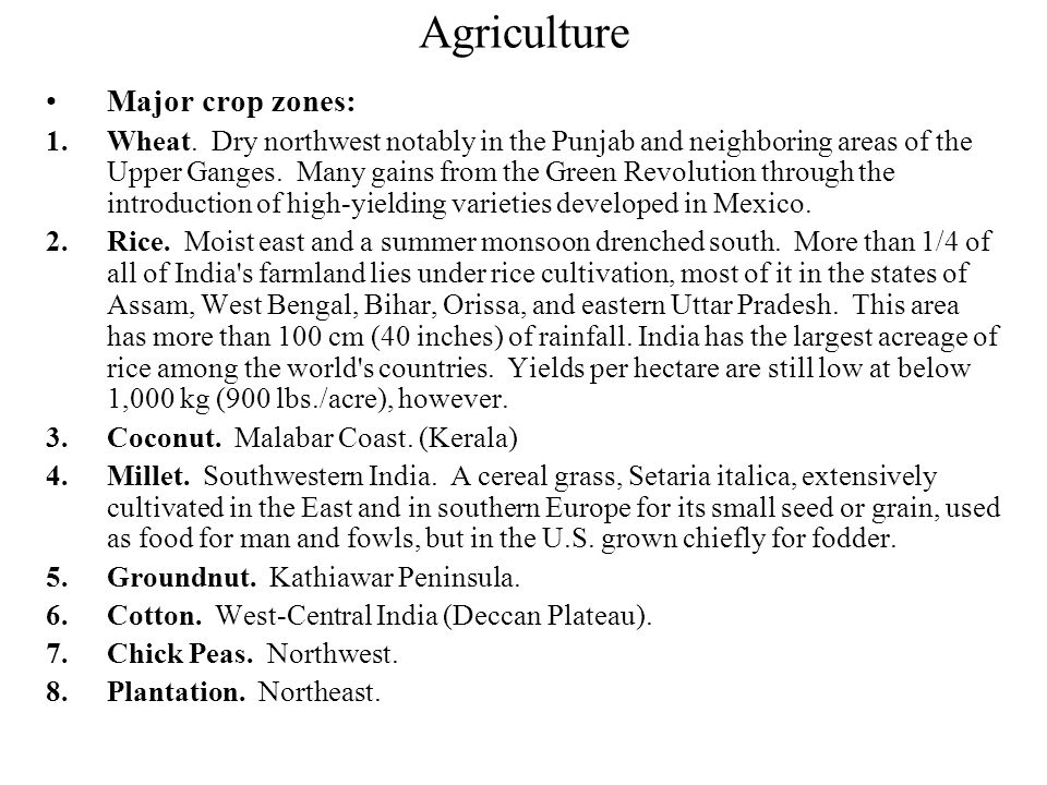 Agriculture Major crop zones: