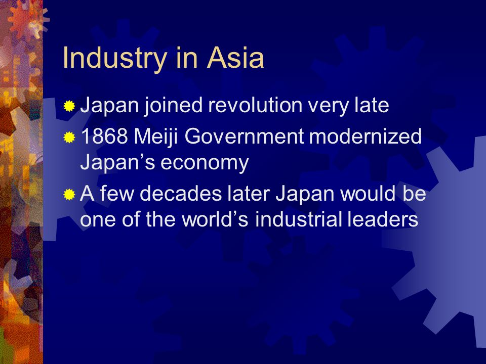 Industry in Asia Japan joined revolution very late