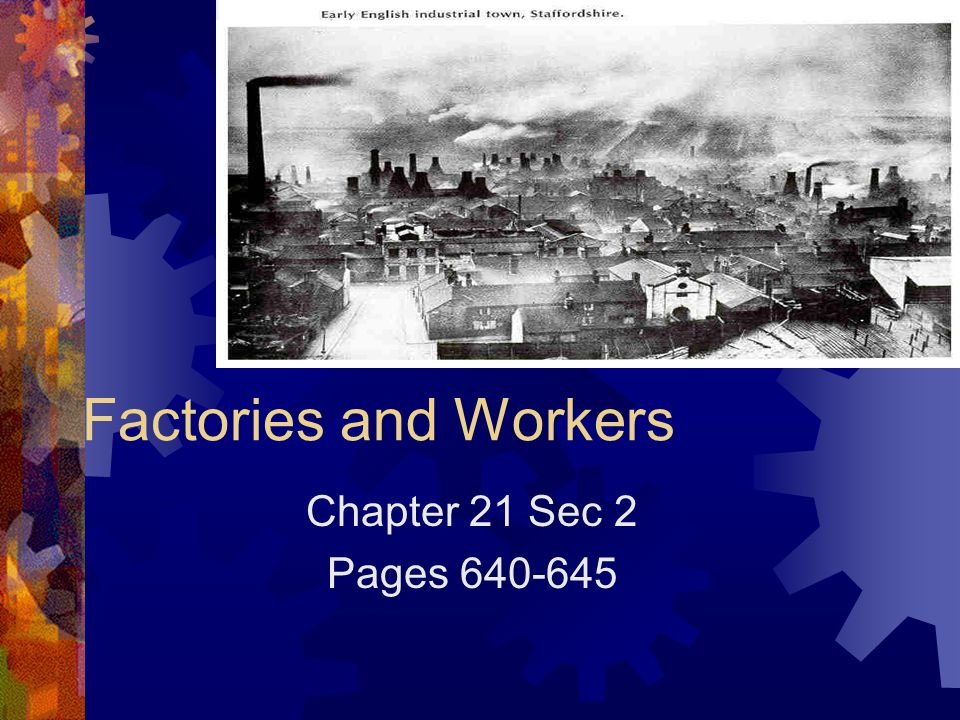 Factories and Workers Chapter 21 Sec 2 Pages 640-645
