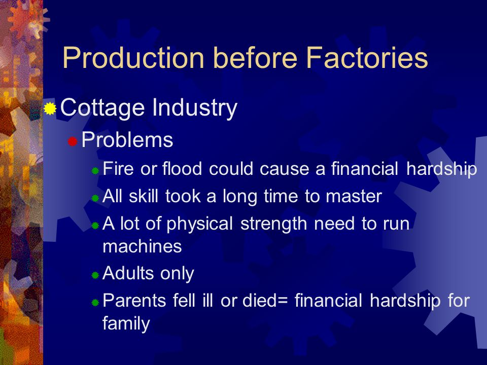 Production before Factories