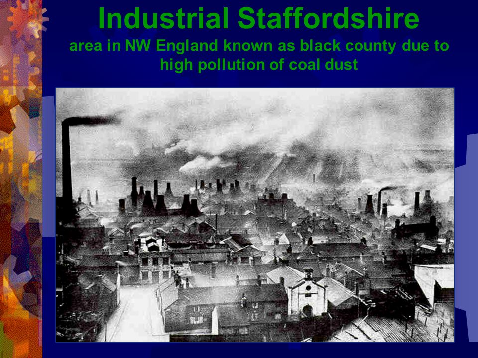 Industrial Staffordshire area in NW England known as black county due to high pollution of coal dust