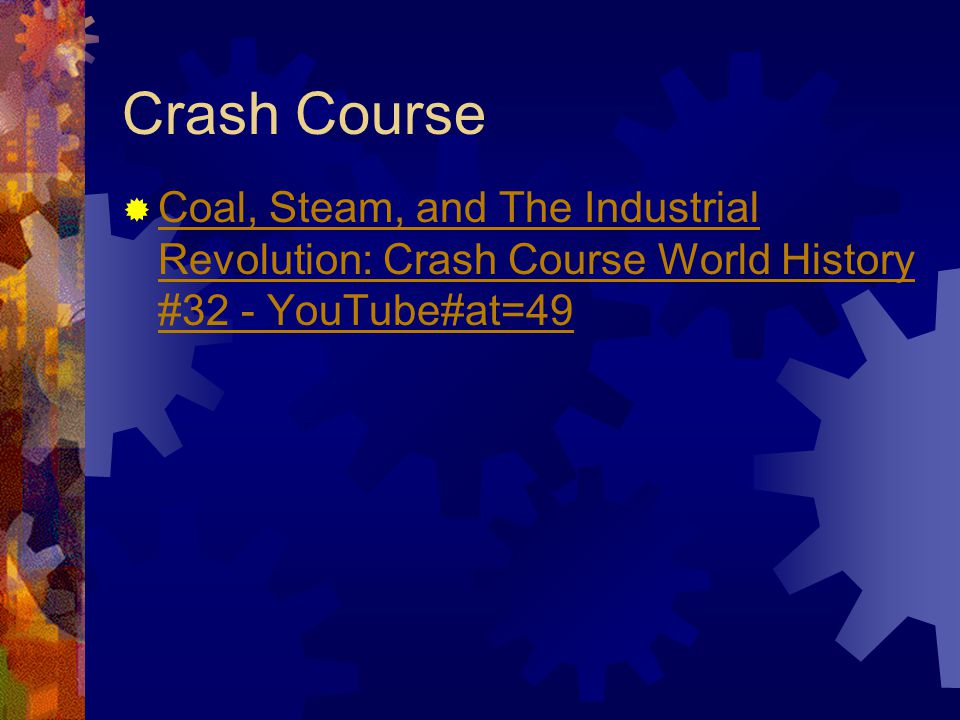 Crash Course Coal, Steam, and The Industrial Revolution: Crash Course World History #32 - YouTube#at=49.