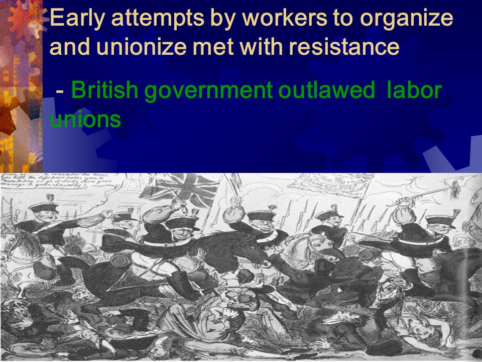 Early attempts by workers to organize and unionize met with resistance