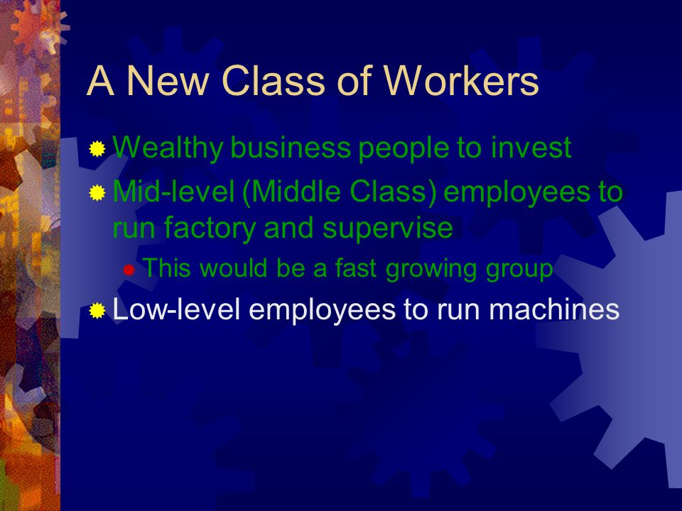 A New Class of Workers Wealthy business people to invest