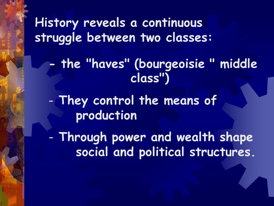 History reveals a continuous struggle between two classes: