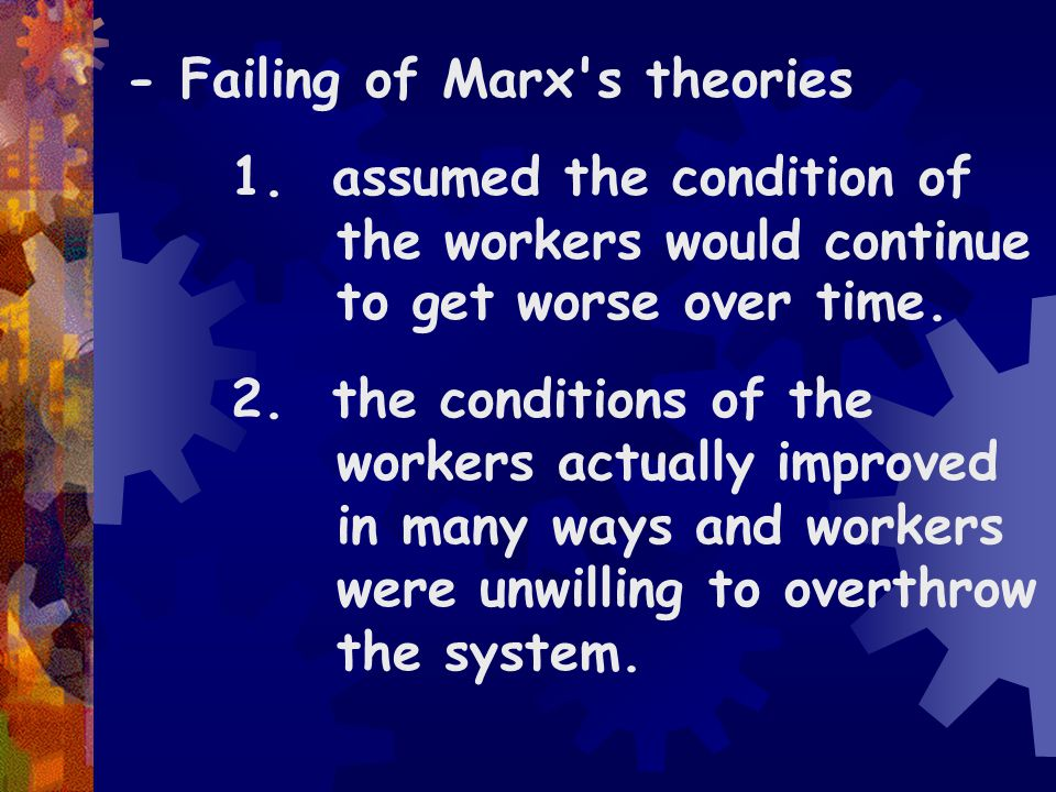 - Failing of Marx s theories