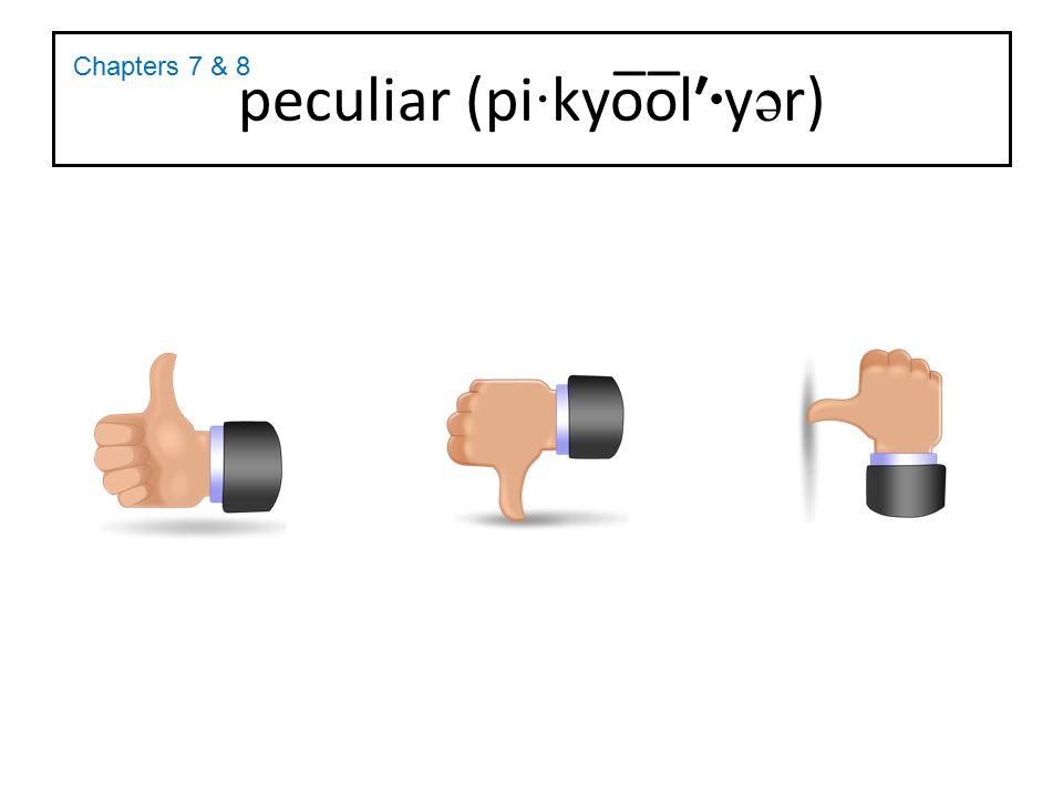 peculiar (pi·kyo̅o̅l′·yər)