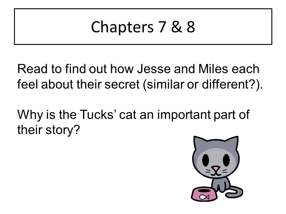 Chapters 7 & 8 Read to find out how Jesse and Miles each feel about their secret (similar or different ).