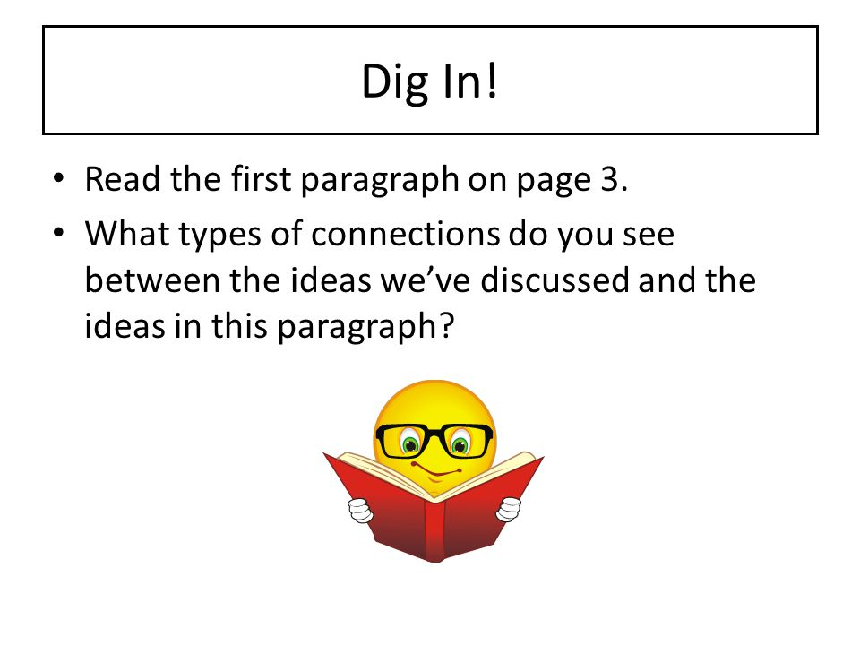 Dig In! Read the first paragraph on page 3.