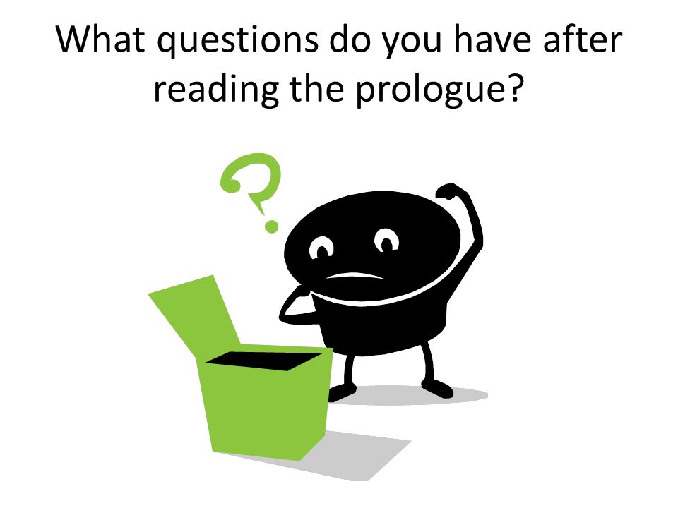 What questions do you have after reading the prologue