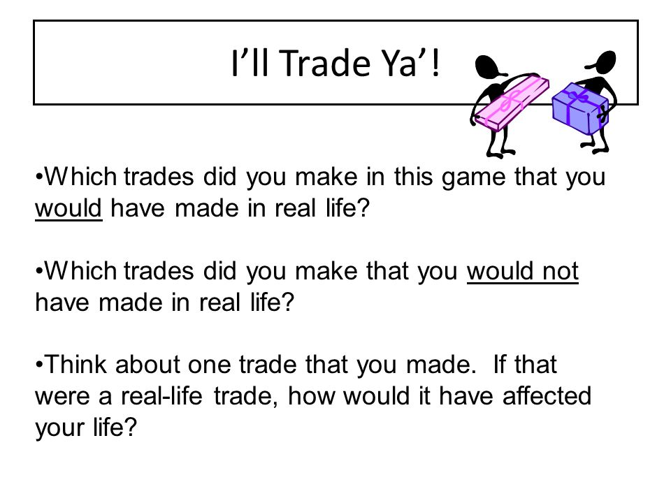 I'll Trade Ya'! Which trades did you make in this game that you would have made in real life