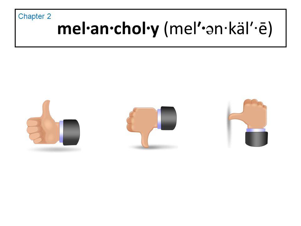 mel·an·chol·y (mel′·ən·käl′·ē)
