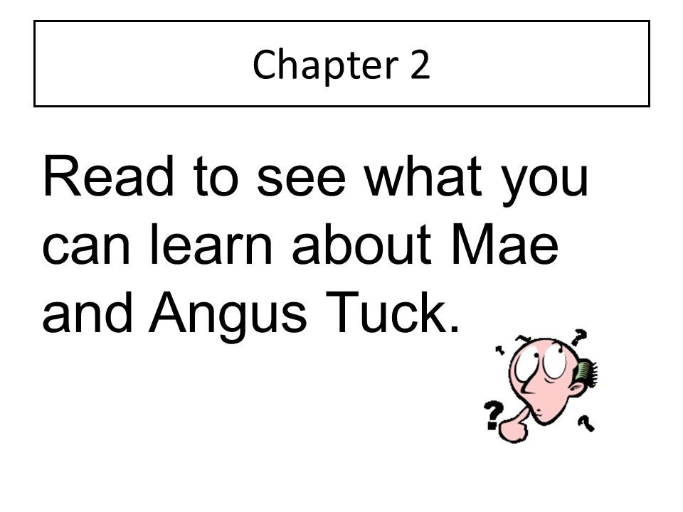 Read to see what you can learn about Mae and Angus Tuck.