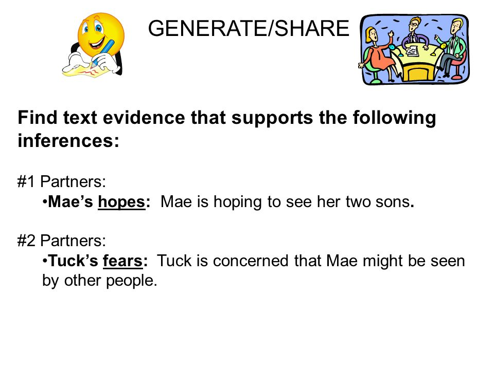 GENERATE/SHARE Find text evidence that supports the following inferences: #1 Partners: Mae's hopes: Mae is hoping to see her two sons.