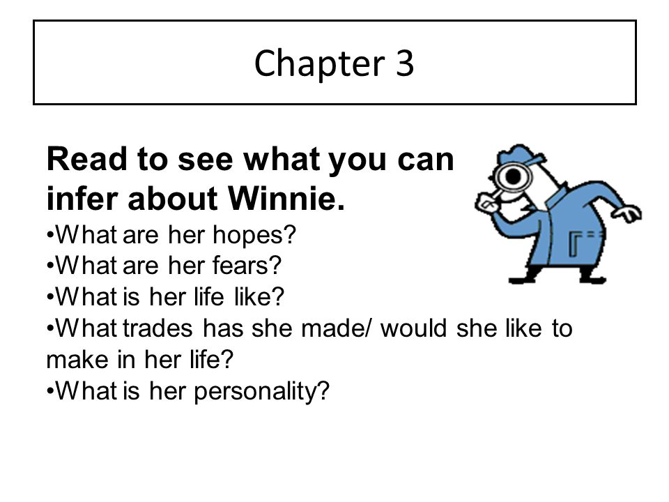 Chapter 3 Read to see what you can infer about Winnie.