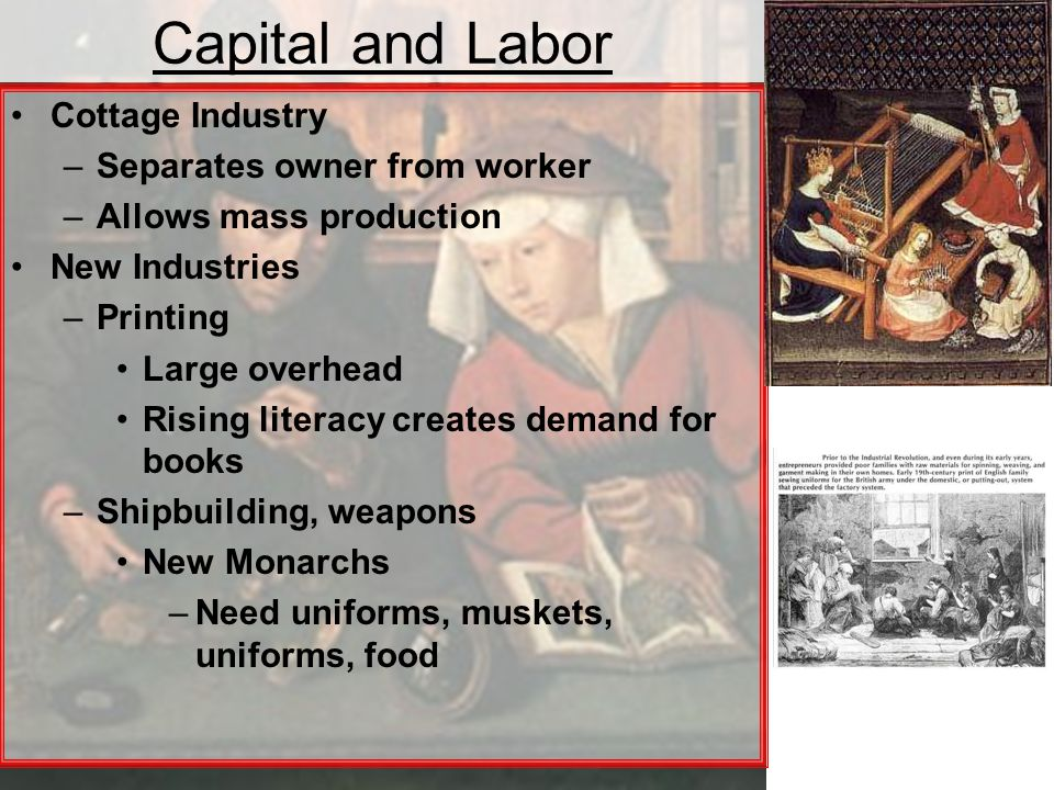 Capital and Labor Cottage Industry Separates owner from worker