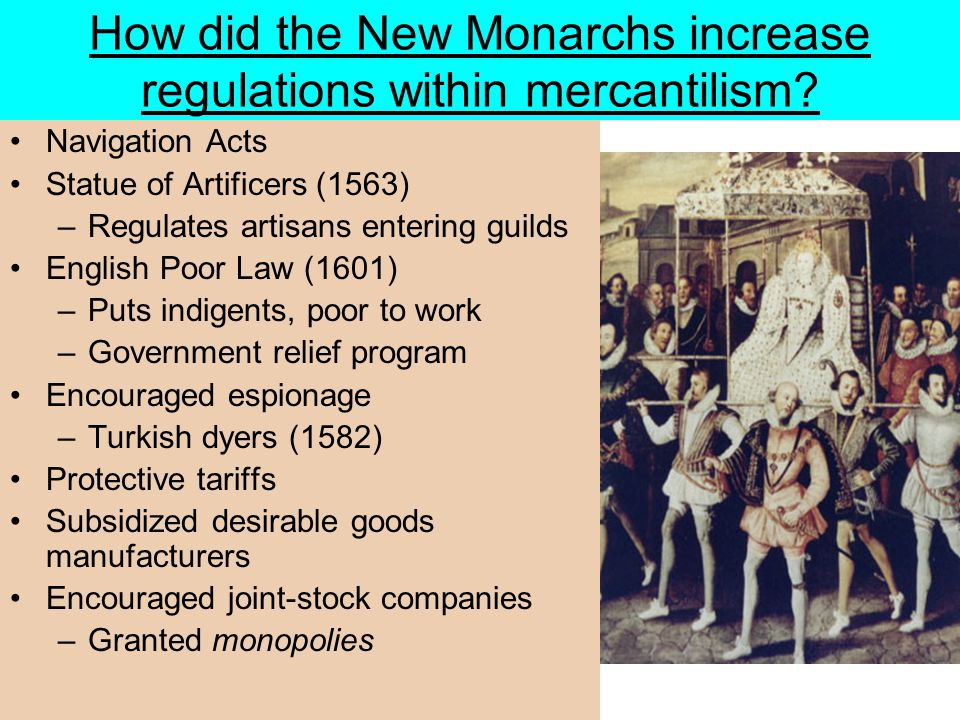 How did the New Monarchs increase regulations within mercantilism
