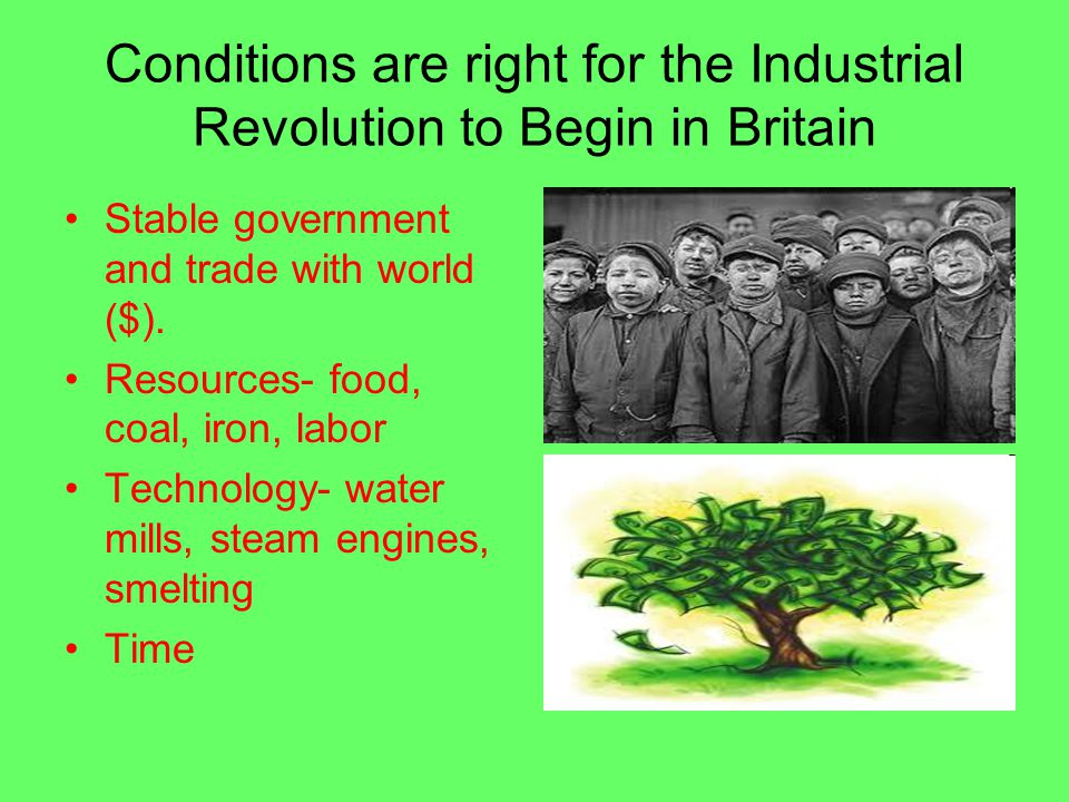 Conditions are right for the Industrial Revolution to Begin in Britain