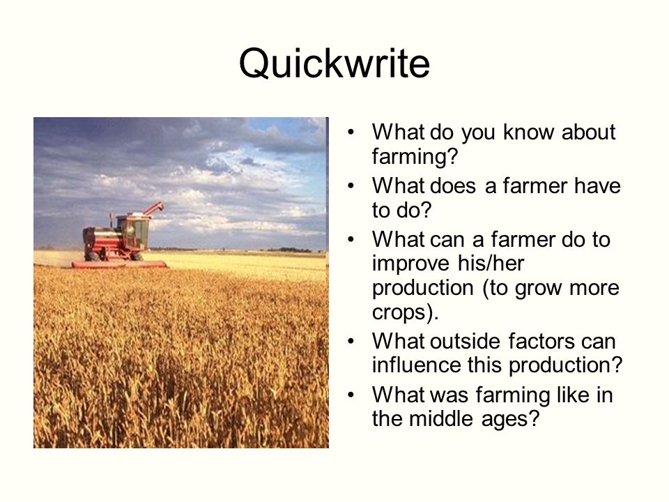 Quickwrite What do you know about farming