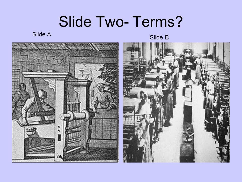 Slide Two- Terms Slide A Slide B