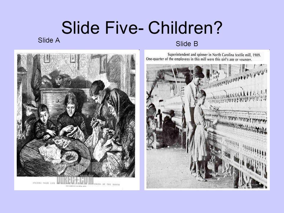 Slide Five- Children Slide A Slide B