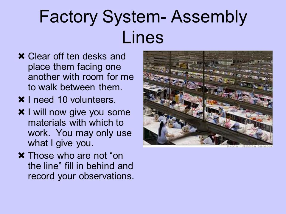 Factory System- Assembly Lines