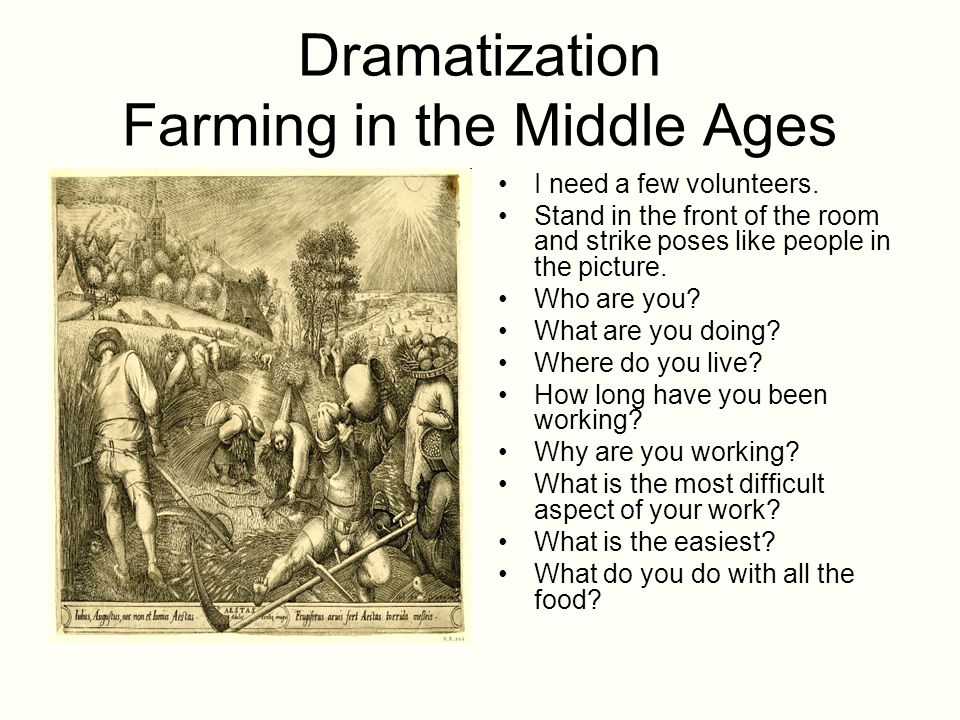 Dramatization Farming in the Middle Ages