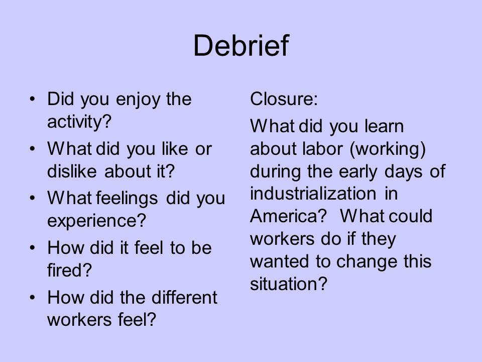 Debrief Did you enjoy the activity