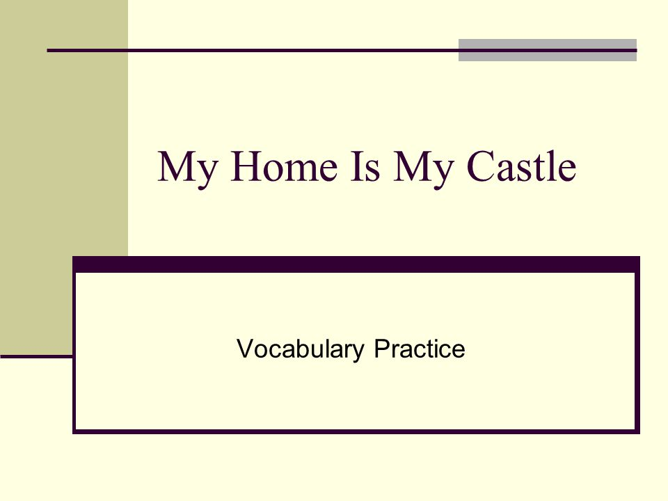 My Home Is My Castle Vocabulary Practice