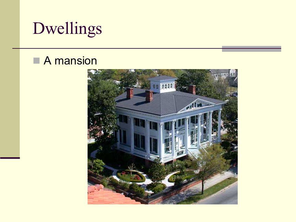 Dwellings A mansion