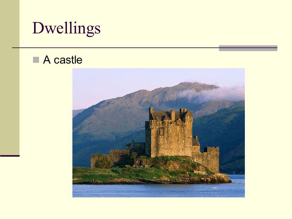 Dwellings A castle