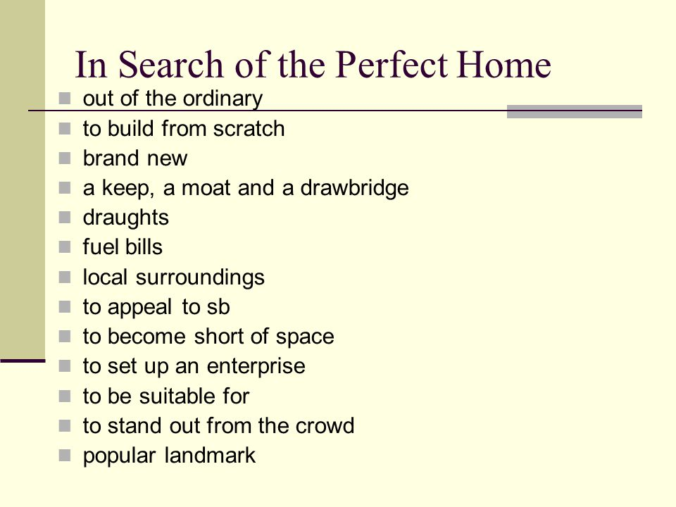 In Search of the Perfect Home