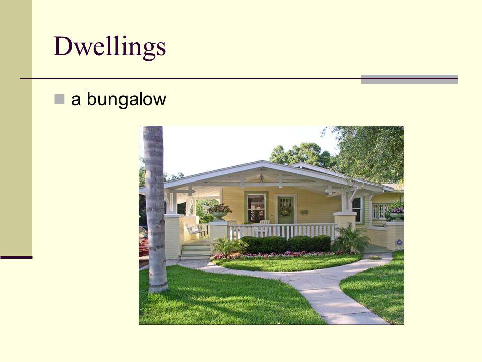 Dwellings a bungalow