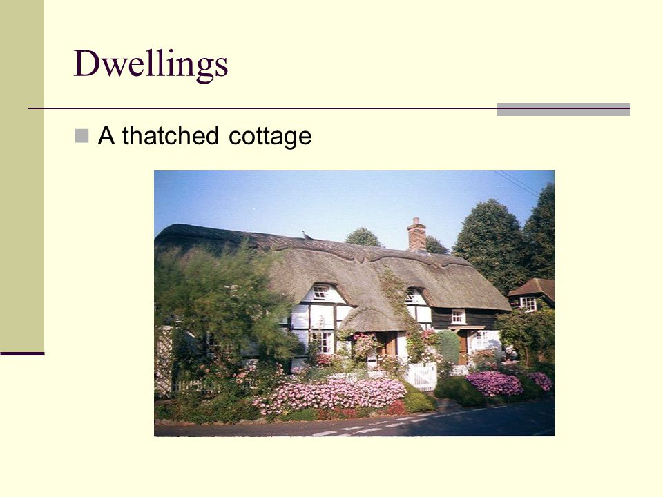 Dwellings A thatched cottage
