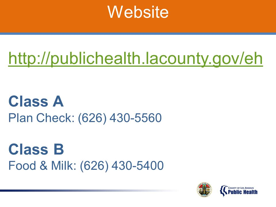Website http://publichealth.lacounty.gov/eh Class A Class B
