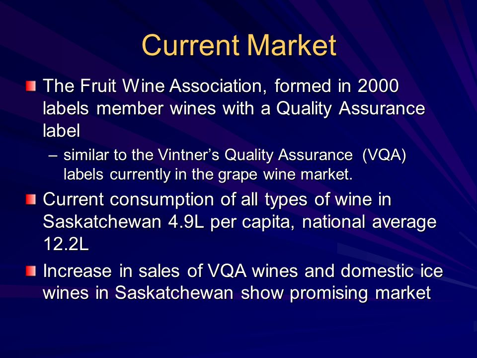 Current Market The Fruit Wine Association, formed in 2000 labels member wines with a Quality Assurance label.