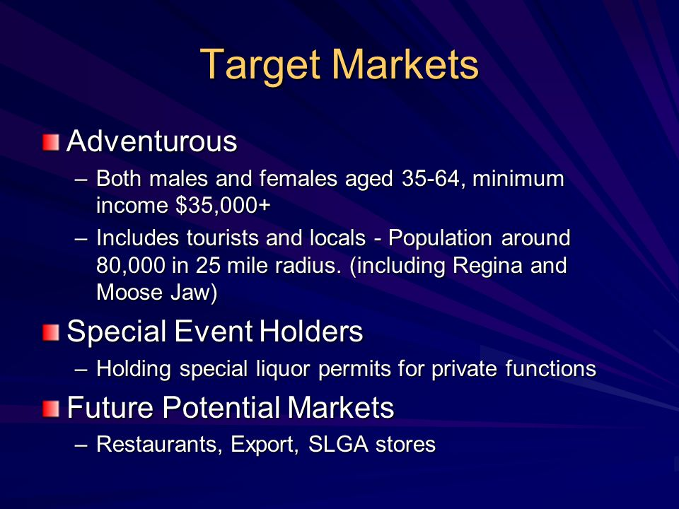 Target Markets Adventurous Special Event Holders