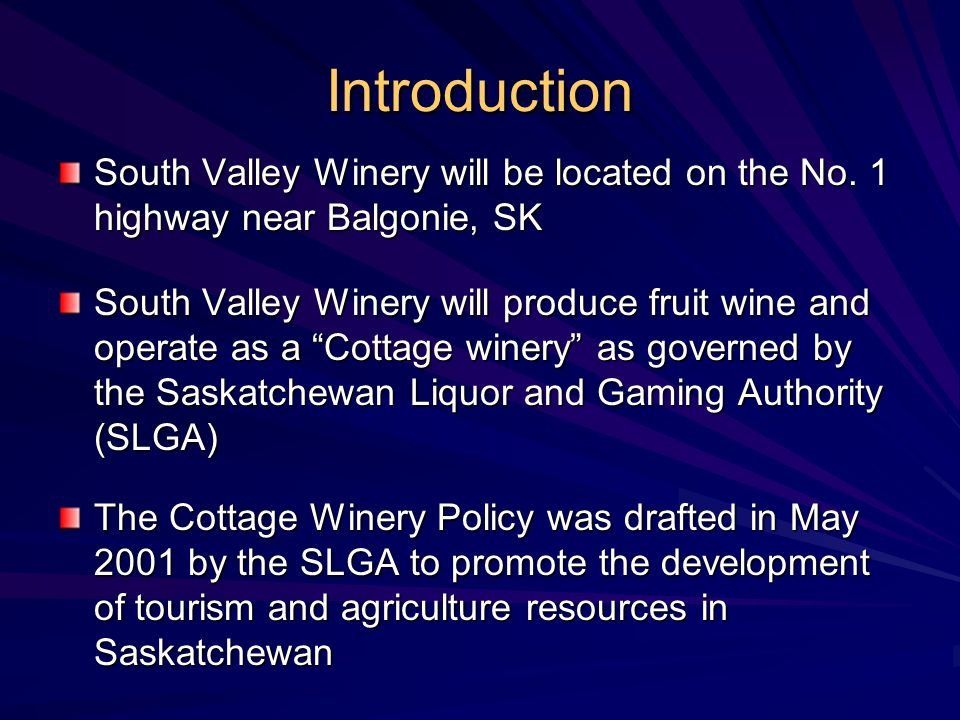 Introduction South Valley Winery will be located on the No. 1 highway near Balgonie, SK.