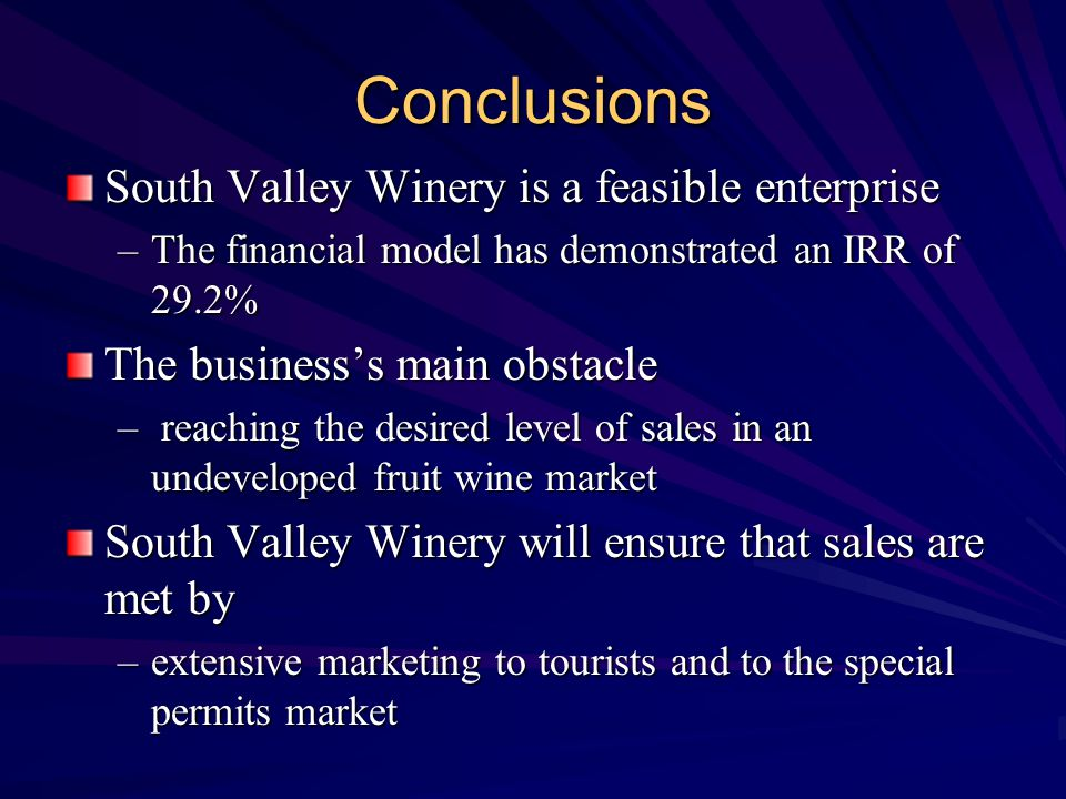 Conclusions South Valley Winery is a feasible enterprise