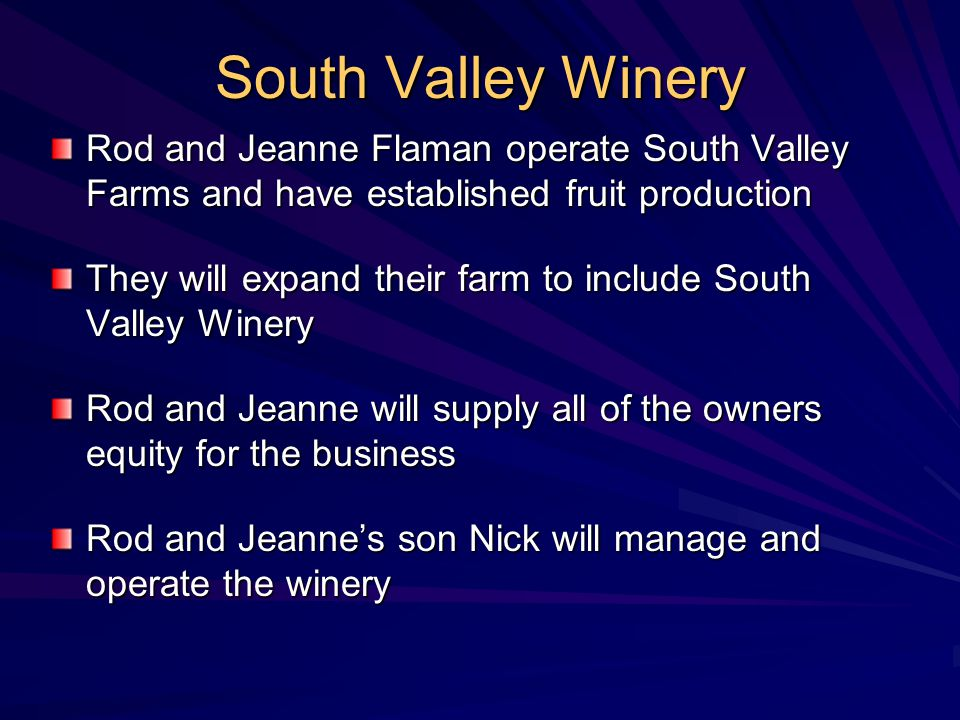 South Valley Winery Rod and Jeanne Flaman operate South Valley Farms and have established fruit production.