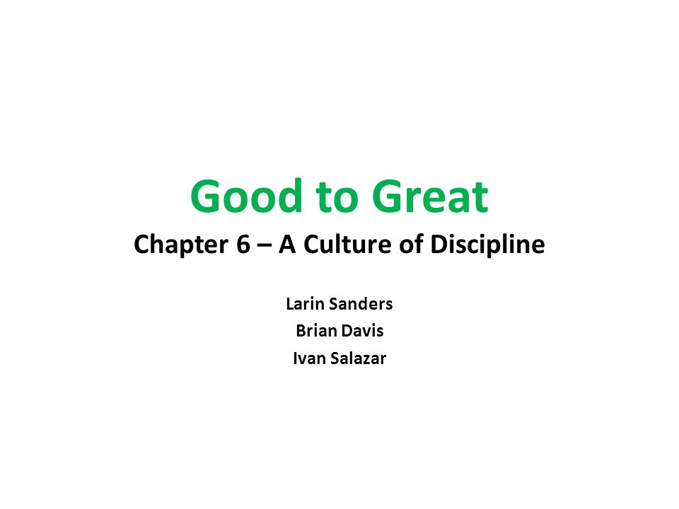 Good to Great Chapter 6 – A Culture of Discipline