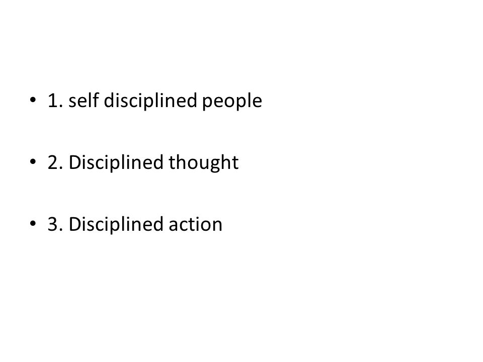 1. self disciplined people