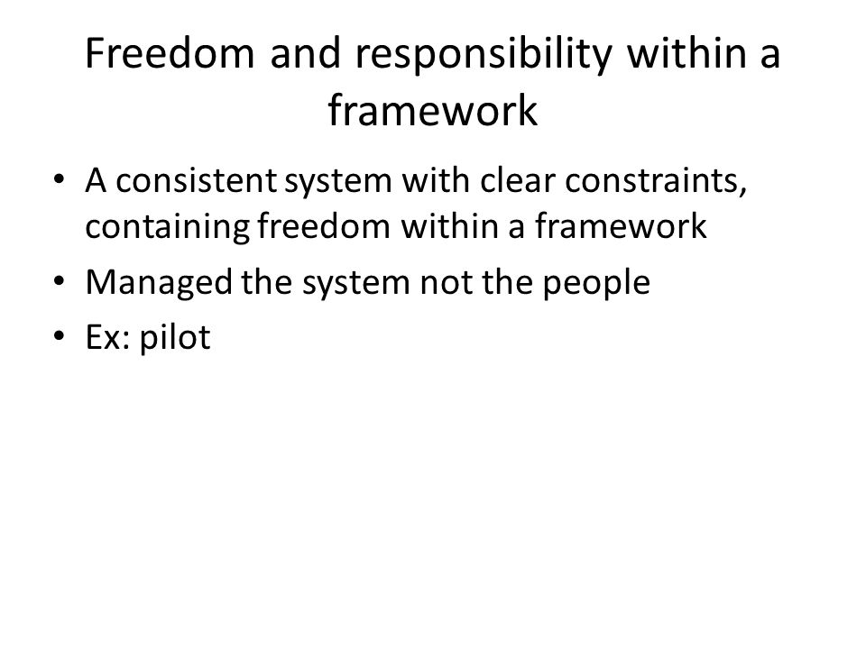 Freedom and responsibility within a framework